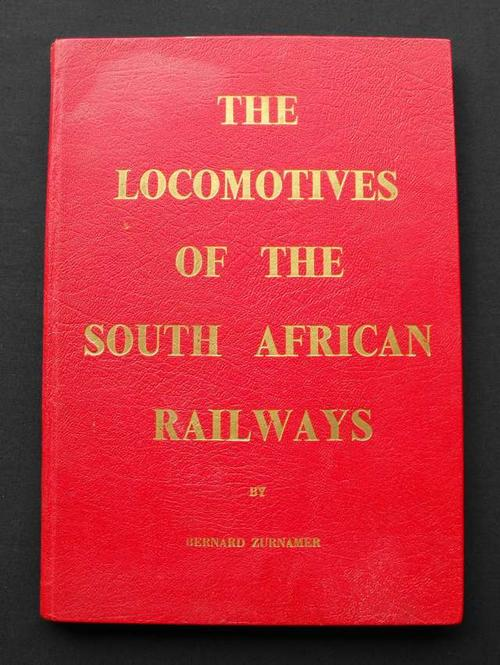 The Locomotives of the South African Railways Book by Bernard Zurnamer
